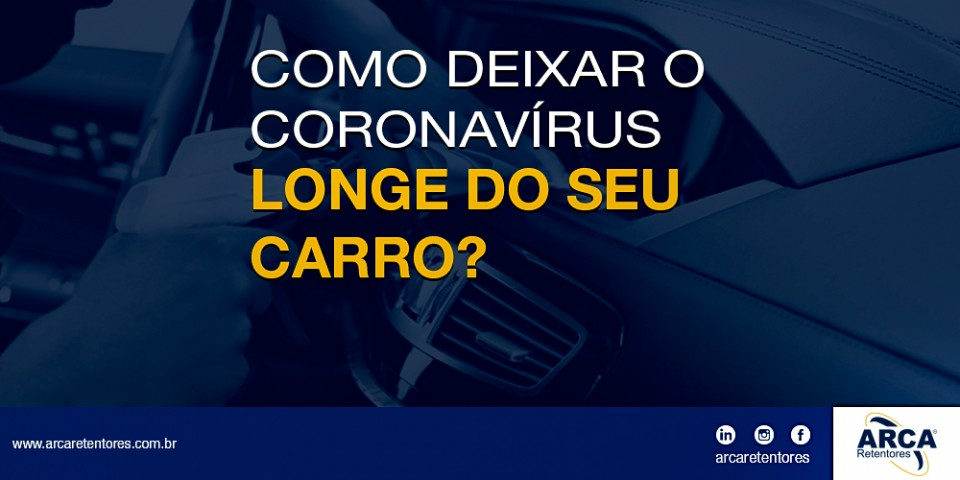 Deixando o coronavírus longe do seu carro.