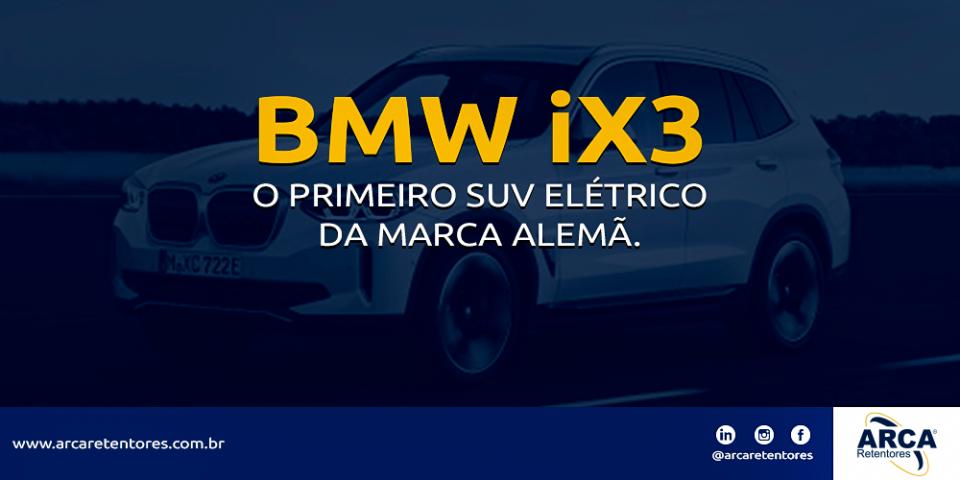 iX3 - O primeiro SUV elétrico da marca alemã.